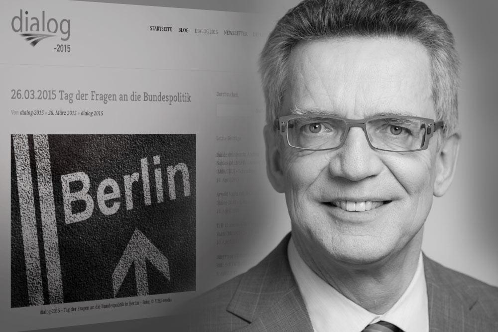 Bundesminister Dr. Thomas de Maizière (CDU) - Antworten auf Fragen 2 bis 5, 12 - dialog-2015